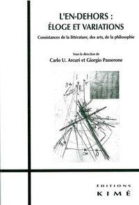 L' EN-DEHORS:ELOGE ET VARIATIONS - CONSISTANCES DE LA LITTERATURE