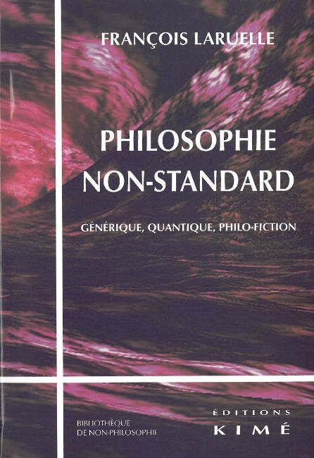PHILOSOPHIE NON-STANDARD - GENERIQUE,QUANTIQUE,PHILO-FICTION