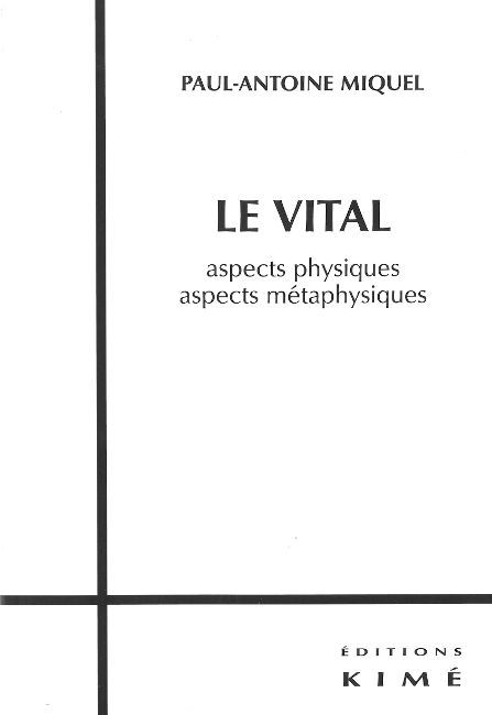 LE VITAL - ASPECTS PHYSIQUES,ASPECTS METAPHYSIQUES