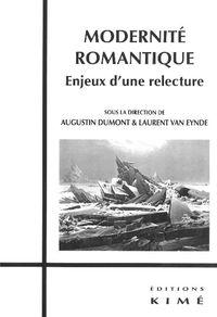 MODERNITE ROMANTIQUE - ENJEUX D'UNE RELECTURE
