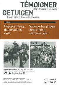 TEMOIGNER,ENTRE HISTOIRE ET MEMOIRE N 110 - DEPLACEMENTS,DEPORTATION,EXILS