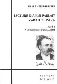 LECTURE D'AINSI PARLAIT ZARATHOUSTRA T. 2 - T2:A LA RECHERCHE D'UN SAUVEUR