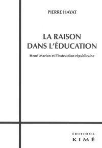 LA RAISON DANS L'EDUCATION - HENRI MARION ET L'INSTRUCTION REPUBLICAI