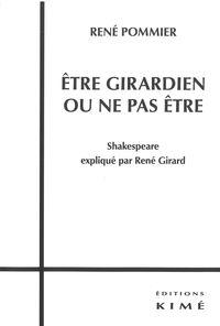 ETRE GIRARDIEN OU NE PAS ETRE - SHAKESPEARE EXPLIQUE PAR RENE GIRARD