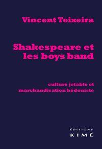 SHAKESPEARE ET LES BOYS BAND - CULTURA JETABLE ET MARCHANDISATION...