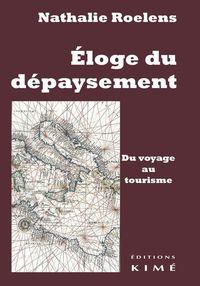 ELOGE DU DEPAYSEMENT.DU VOYAGE AU TOURISME