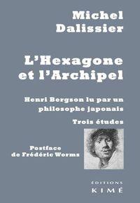L' HEXAGONE ET L'ARCHIPEL : HENRI BERGSON LU PAR UN