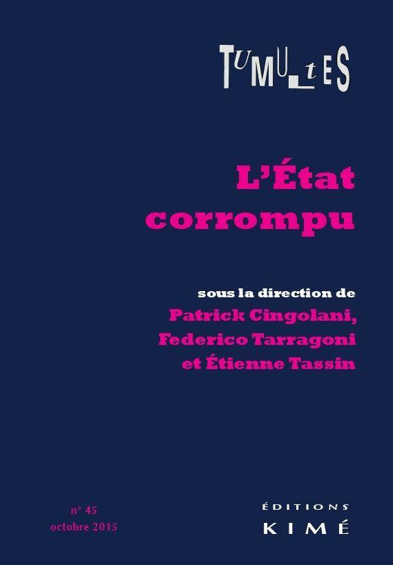TUMULTES N 45.L'ETAT CORROMPU (OU LES CORRUPTIONS...