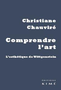 COMPRENDRE L'ART - L'ESTHETIQUE DE WITTGENSTEIN