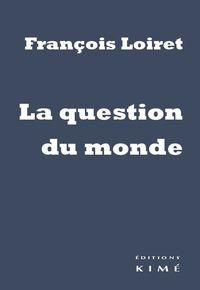 LA QUESTION DU MONDE