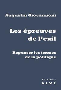 LES EPREUVES DE L'EXIL - REPENSER LES TERMES DE LA POLITIQUE