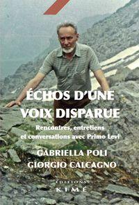ECHOS D'UNE VOIX DISPARUE - RENCONTRES, ENTRETIENS ET CONVERSATIONS