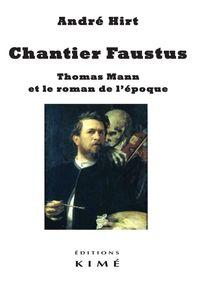 CHANTIER FAUSTUS - THOMAS MANN ET LE ROMAN DE L'EPOQUE