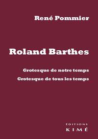 ROLAND BARTHES - GROTESQUE DE NOTRE TEMPS, GROTESQUE DE TOUS LES TEMPS