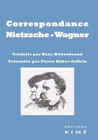CORRESPONDANCE NIETZSCHE - WAGNER
