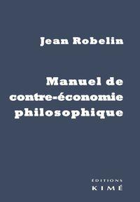 MANUEL DE CONTRE-ECONOMIE