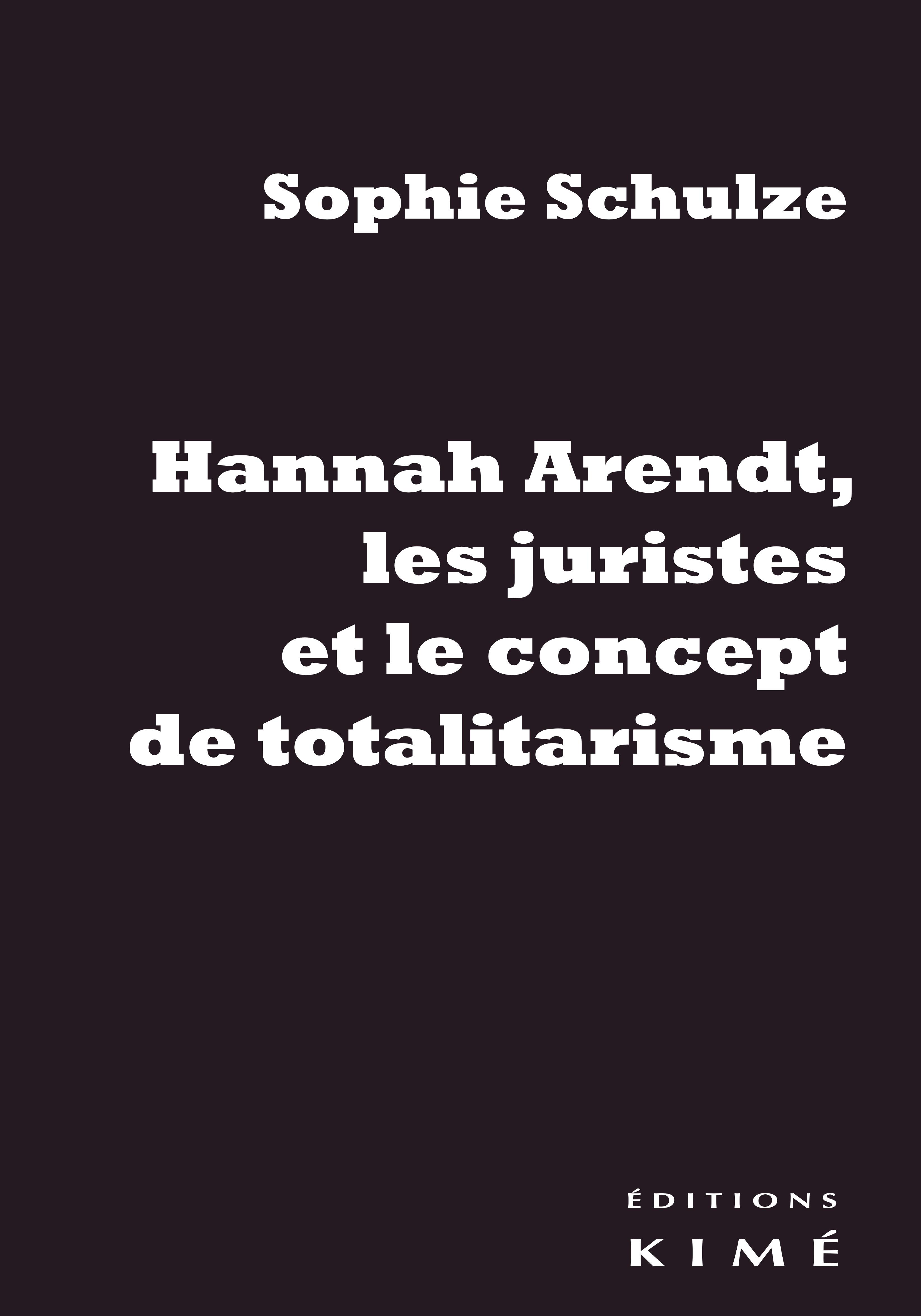 HANNAH ARENDT, LES JURISTES ET LE CONCEPT DE TOTALITARISME
