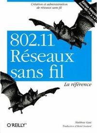 802.11 RESEAUX SANS FIL : LA REFERENCE - 2E EDITION