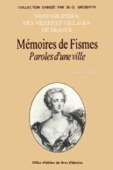 FISMES (MEMOIRES DE) PAROLES D'UNE VILLE