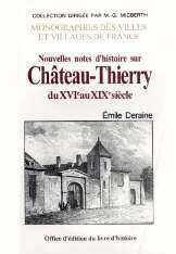CHATEAU THIERRY NOUVELLES NOTES D'HISTOIRE SUR - ( DU XVI AU  XIX SIECLE)