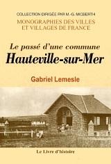 HAUTEVILLE-SUR-MER (LE PASSE D'UNE COMMUNE)