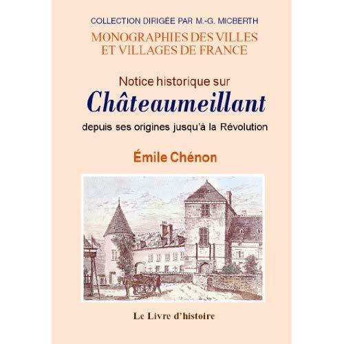 CHATEAUMEILLANT (NOTICE HISTORIQUE SUR)