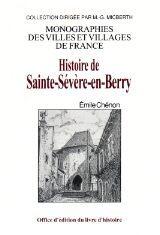 STE-SEVERE-EN-BERRY (HISTOIRE DE)