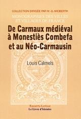 CARMAUX (DE CARMAUX MEDIEVAL A MONESTIESCOMBEFA ET AU NEO-CAEMAUSIN)