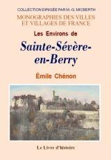 STE-SEVERE-EN-BERRY (LES ENVIRONS DE)