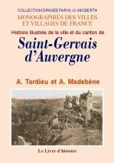 SAINT GERVAIS D'AUVERGNE (HISTOIRE ILLUSTREE DE LA VILLE ET DU CANTON DE)
