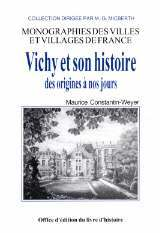 VICHY ET SON HISTOIRE DES ORIGINES A NOS JOURS