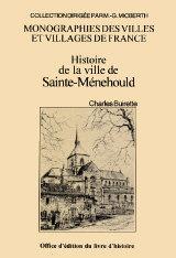 SAINTE MENEHOULD (HISTOIRE DE LA VILLE DE)