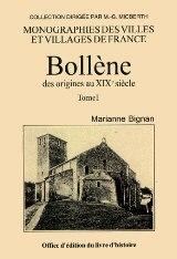BOLLENE DES ORIGINES AU XIXEME SIECLE TOME I.