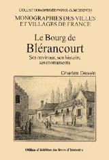 BLERANCOURT SES ENVIRONS, SON HISTOIRE SES MONUMENTS - (LE BOURG)