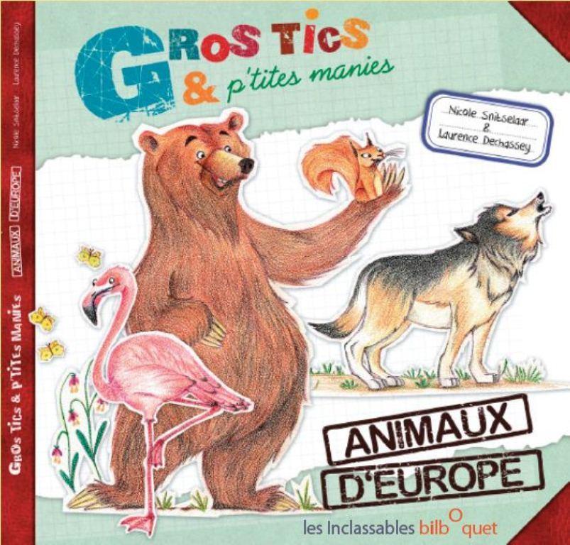 LES ANIMAUX D'EUROPE T3 - GROS TICS ET P'TITES MANIES
