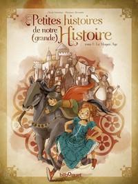 LES PETITES HISTOIRES DE NOTRE HISTOIRE 1-LE MOYEN AGE