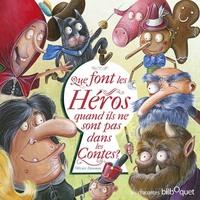 QUE FONT LES HEROS DES CONTES QUAND...
