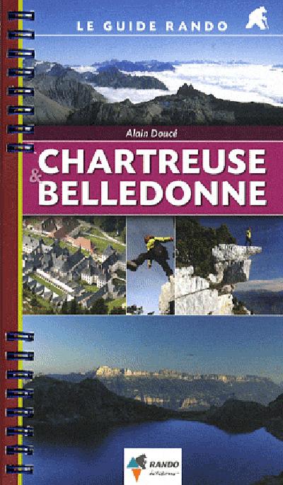 CHARTREUSE-BELLEDONNE/GUIDE RANDO