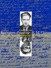 ITINEAIRE D'UNE VIE : E.M CIORAN - LES CONTINENTS DE L'INSOMNIE