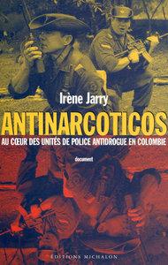 ANTINARCOTICOS: AU COEUR DES UNITES DE POLICE ANTIDROGUE EN COLOMBIE