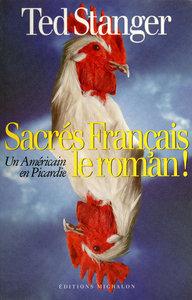 SACRES FRANCAIS, LE ROMAN! UN AMERICAIN EN PICARDIE
