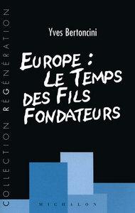 EUROPE: LE TEMPS DES FILS FONDATEURS