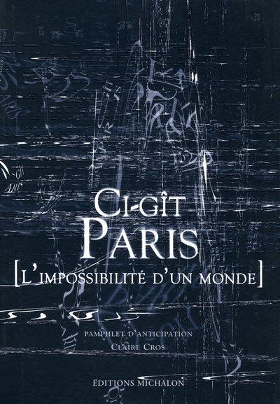CI-GIT PARIS - L'IMPOSSIBLE D'UN MONDE