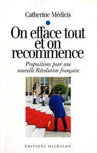 ON EFFACE TOUT ET ON RECOMMENCE: PROPOSITIONS POUR UNE NOUVELLE REVOLUTION FRANCAISE