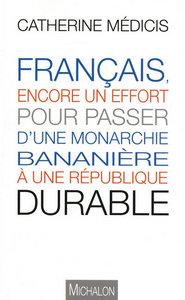 FRANCAIS ENCORE UN EFFORT POUR PASSER D'UNE MONARCHIE BANANIERE A UNE REPUBLIQUE DURABLE