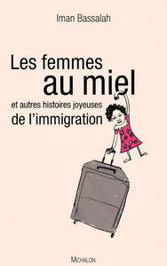 LES FEMMES AU MIEL ET AUTRES HISTOIRES JOYEUSES DE L'IMMIGRATION