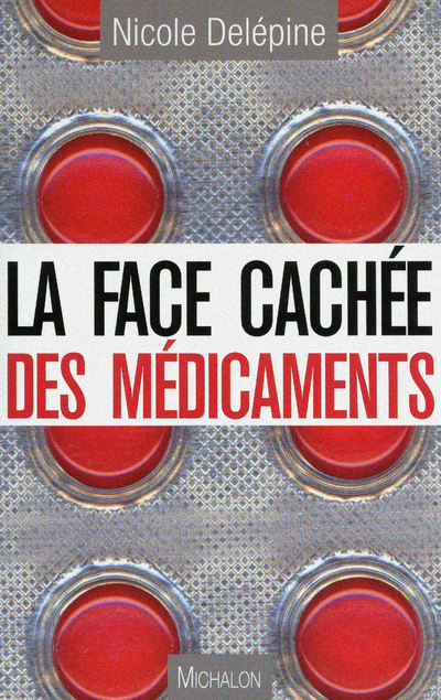 LA FACE CACHEE DES MEDICAMENTS