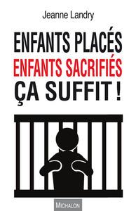 ENFANTS PLACES, ENFANTS SACRIFIES, CA SUFFIT !