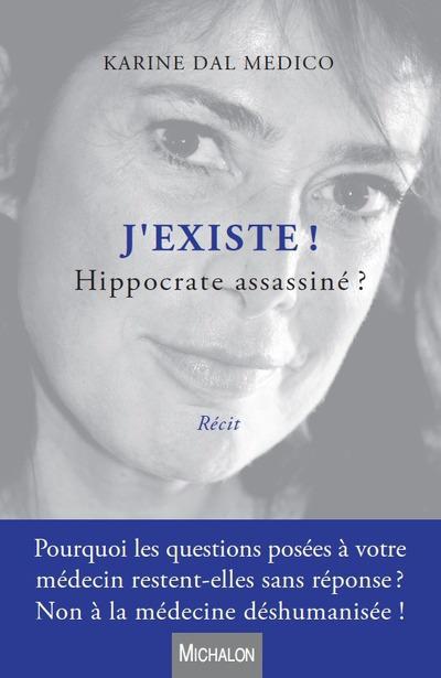 J'EXISTE ! HIPPOCRATE ASSASSINE ?