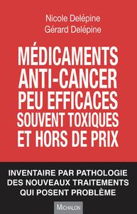 MEDICAMENTS ANTI-CANCER PEU EFFICACES, SOUVENT TOXIQUES ET HORS DE PRIX